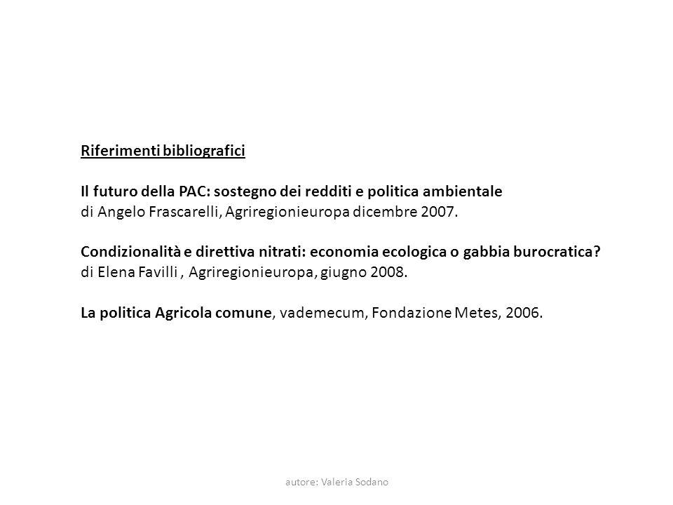 autore: Valeria Sodano Riferimenti bibliografici Il futuro della PAC: sostegno dei redditi e politica ambientale di Angelo Frascarelli, Agriregionieur