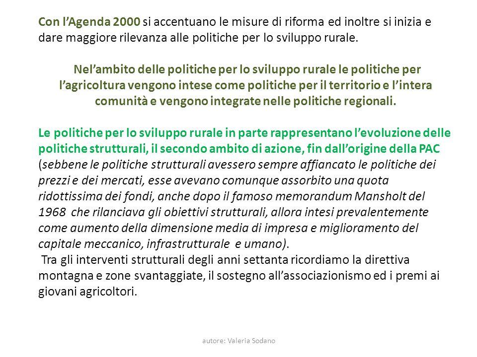 autore: Valeria Sodano Con lAgenda 2000 si accentuano le misure di riforma ed inoltre si inizia e dare maggiore rilevanza alle politiche per lo svilup