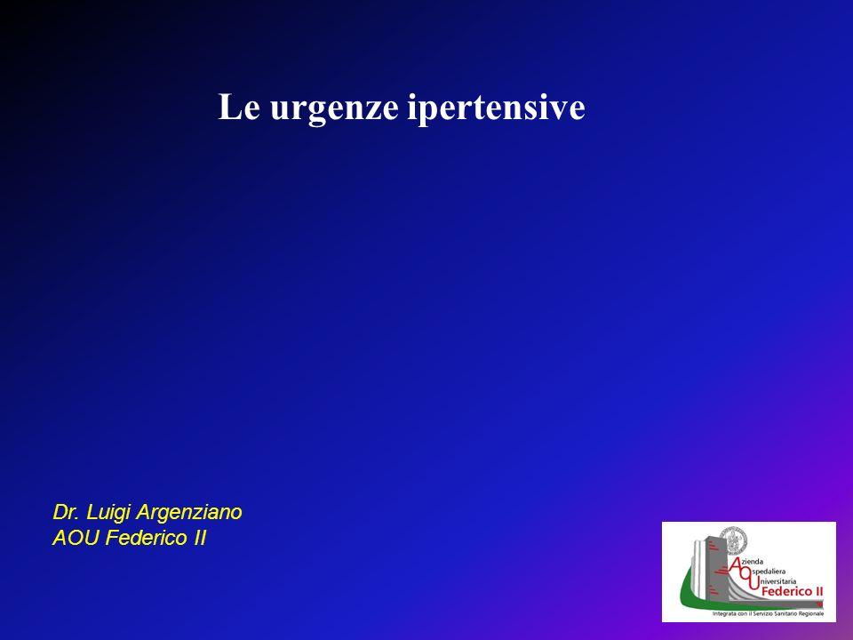 Le urgenze ipertensive Dr. Luigi Argenziano AOU Federico II