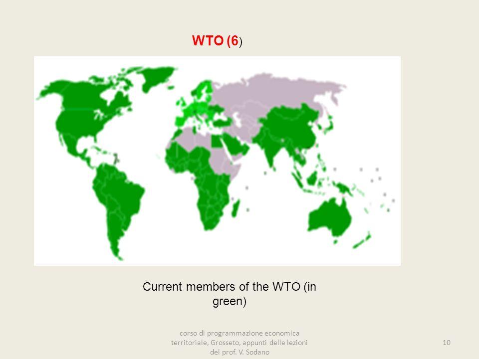 Current members of the WTO (in green) 10 WTO (6 ) corso di programmazione economica territoriale, Grosseto, appunti delle lezioni del prof.