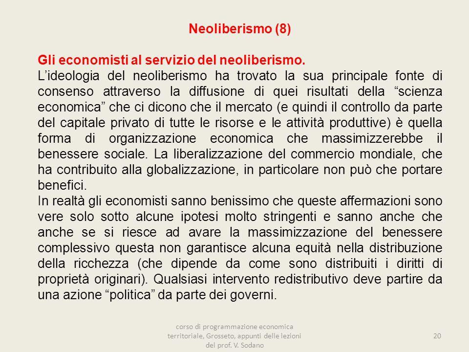 20 Neoliberismo (8) Gli economisti al servizio del neoliberismo. Lideologia del neoliberismo ha trovato la sua principale fonte di consenso attraverso