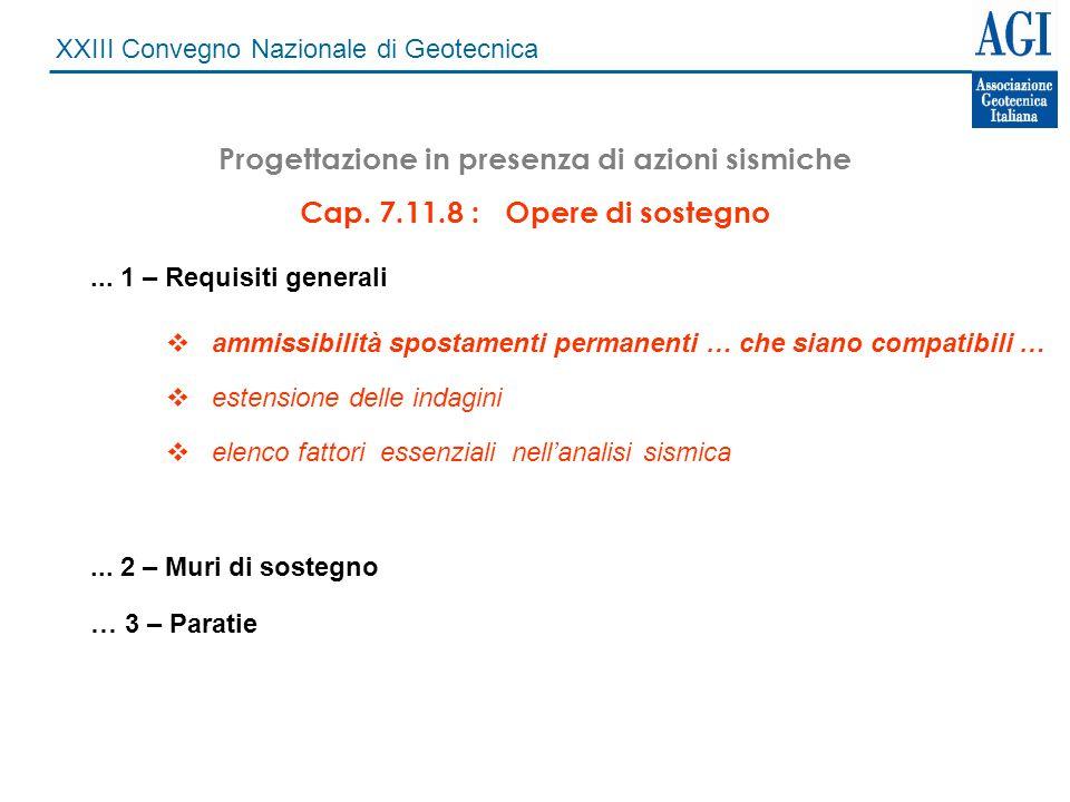 XXIII Convegno Nazionale di Geotecnica Progettazione in presenza di azioni sismiche Cap. 7.11.8 : Opere di sostegno... 1 – Requisiti generali... 2 – M