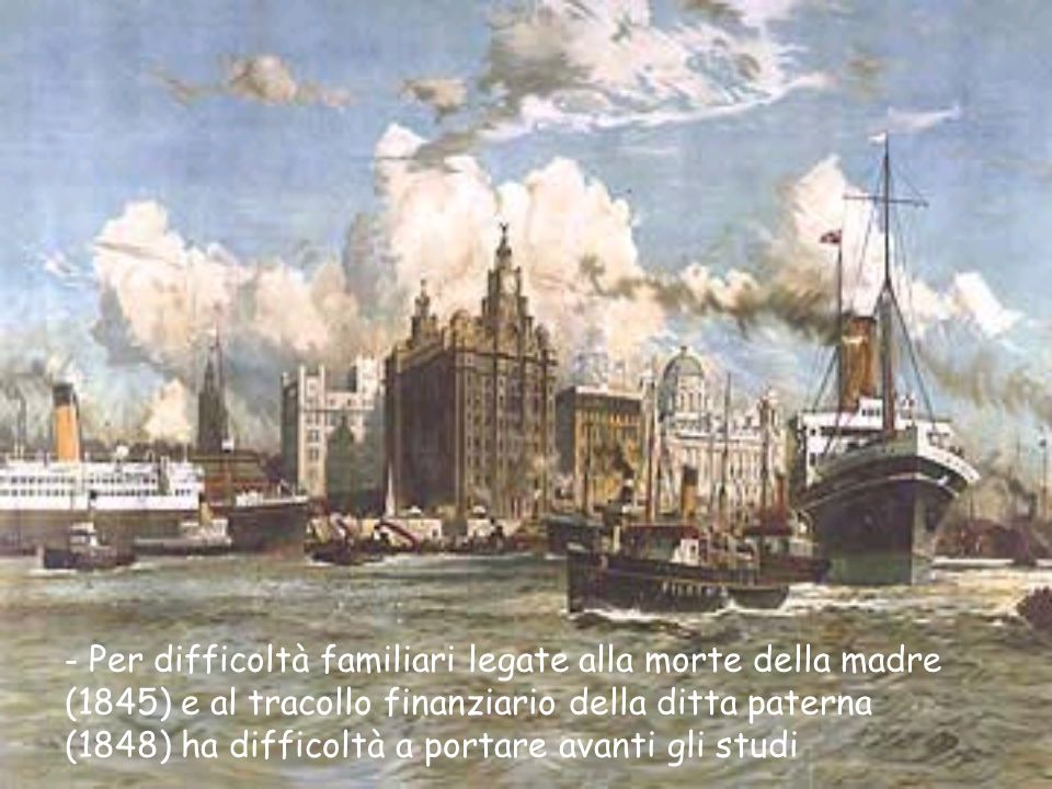 - Per difficoltà familiari legate alla morte della madre (1845) e al tracollo finanziario della ditta paterna (1848) ha difficoltà a portare avanti gl