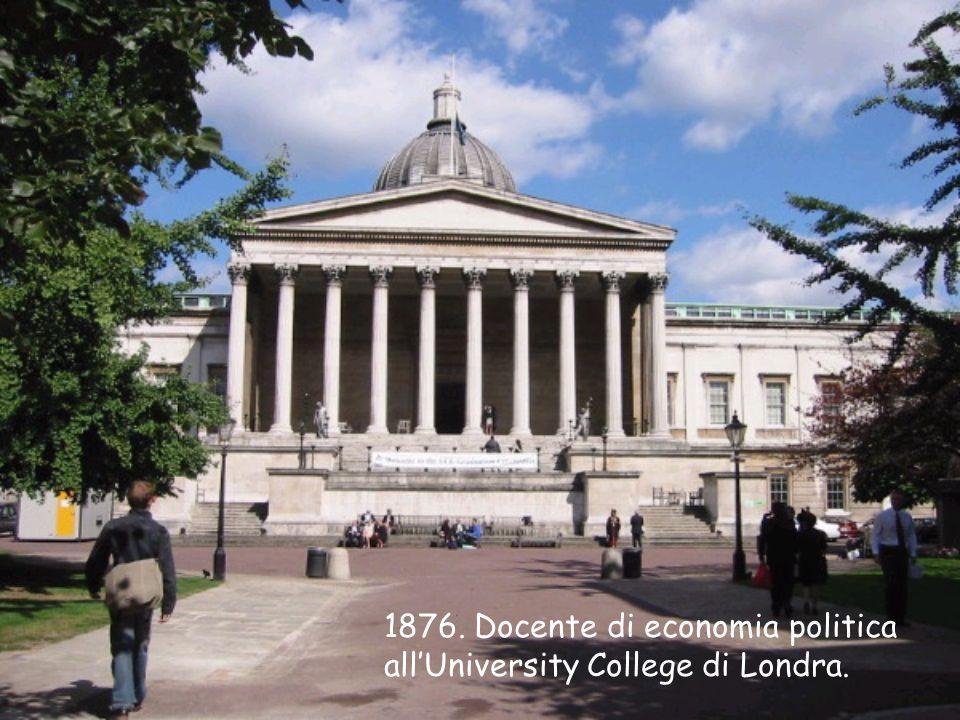 1876. Docente di economia politica allUniversity College di Londra.