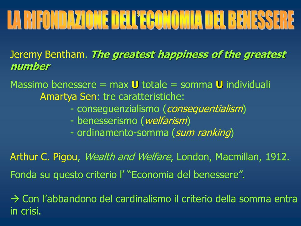 The greatest happiness of the greatest number Jeremy Bentham. The greatest happiness of the greatest number UU Massimo benessere = max U totale = somm