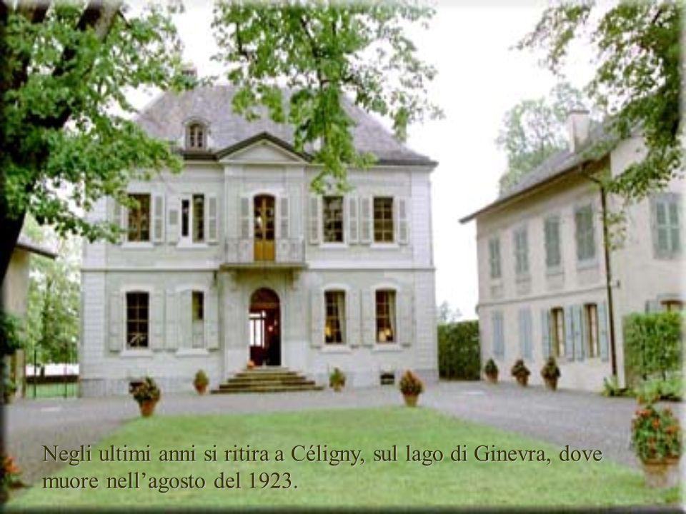 Negli ultimi anni si ritira a Céligny, sul lago di Ginevra, dove muore nellagosto del 1923.