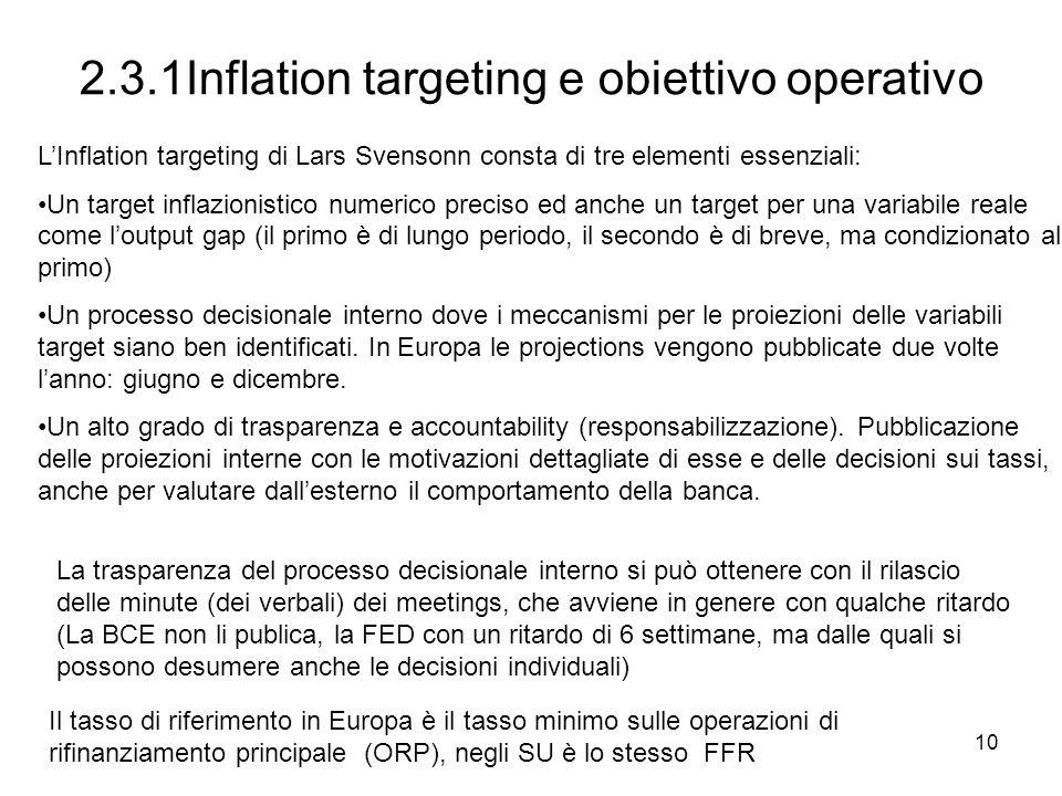 10 2.3.1Inflation targeting e obiettivo operativo LInflation targeting di Lars Svensonn consta di tre elementi essenziali: Un target inflazionistico n