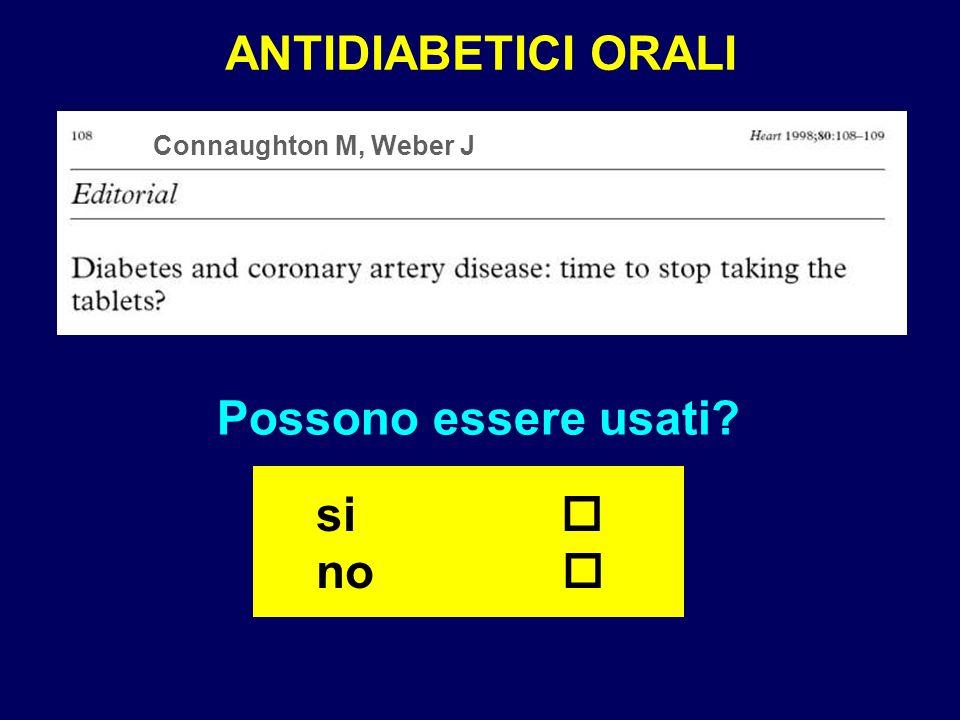 ANTIDIABETICI ORALI Possono essere usati? si no Connaughton M, Weber J