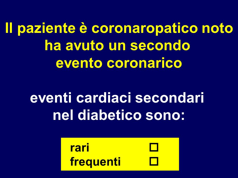 Incidenza di macroangiopatia in diabetici DI tipo 2, con e senza un precedente evento, nel DAI 0,0 1,0 2,0 3,0 4,0 5,0 6,0 7,0 Infarto Ictus Cardiopatia PTCA By pass Amputazione Combinati Incidenza (%) Con un evento precedente Senza un evento precedente Maggini and the DAI Study Group Diabetologia, 2003 46: [Suppl 2] A1045