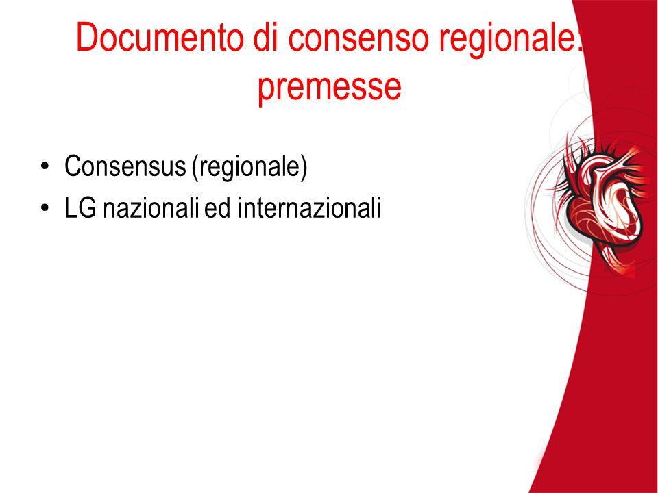 Consensus (regionale) LG nazionali ed internazionali Documento di consenso regionale: premesse