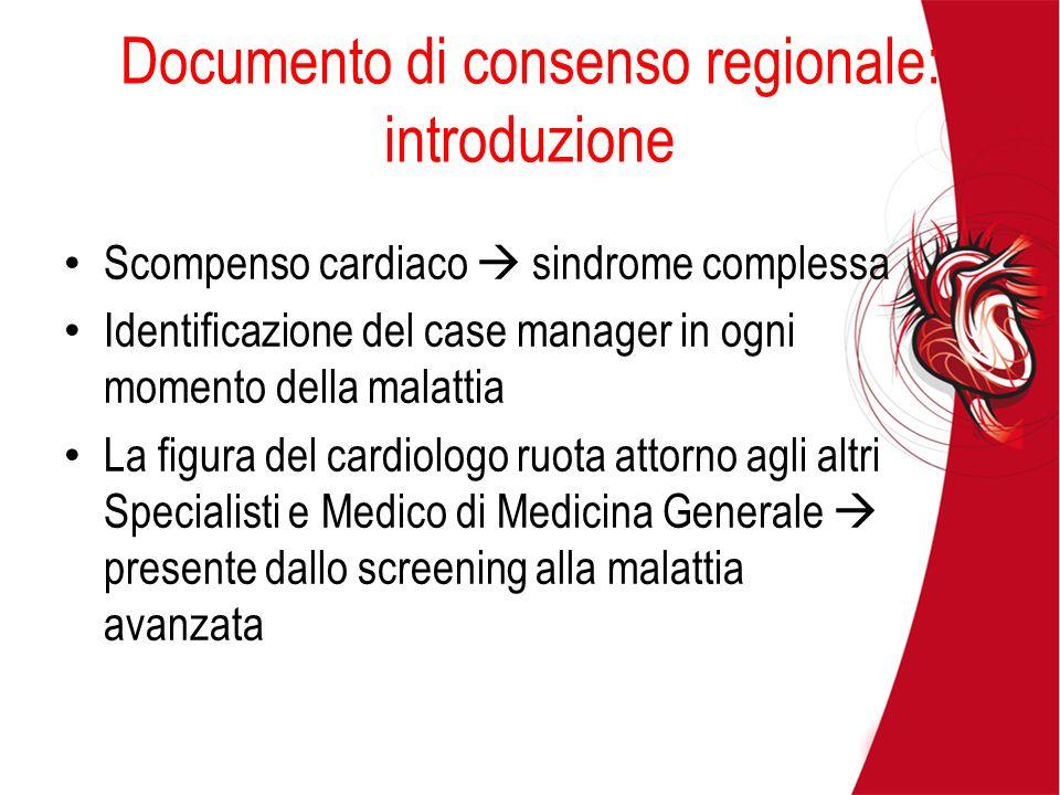 Documento di consenso regionale: introduzione Scompenso cardiaco sindrome complessa Identificazione del case manager in ogni momento della malattia La