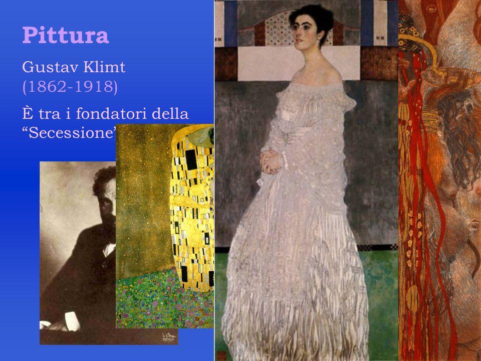 Pittura Gustav Klimt (1862-1918) È tra i fondatori dellaSecessione