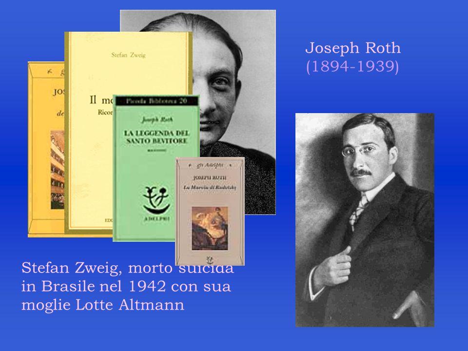 Joseph Roth (1894-1939) Stefan Zweig, morto suicida in Brasile nel 1942 con sua moglie Lotte Altmann