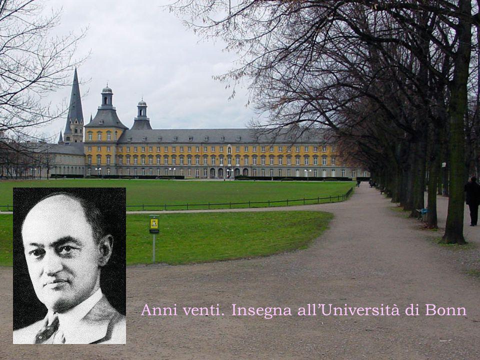 Anni venti. Insegna allUniversità di Bonn