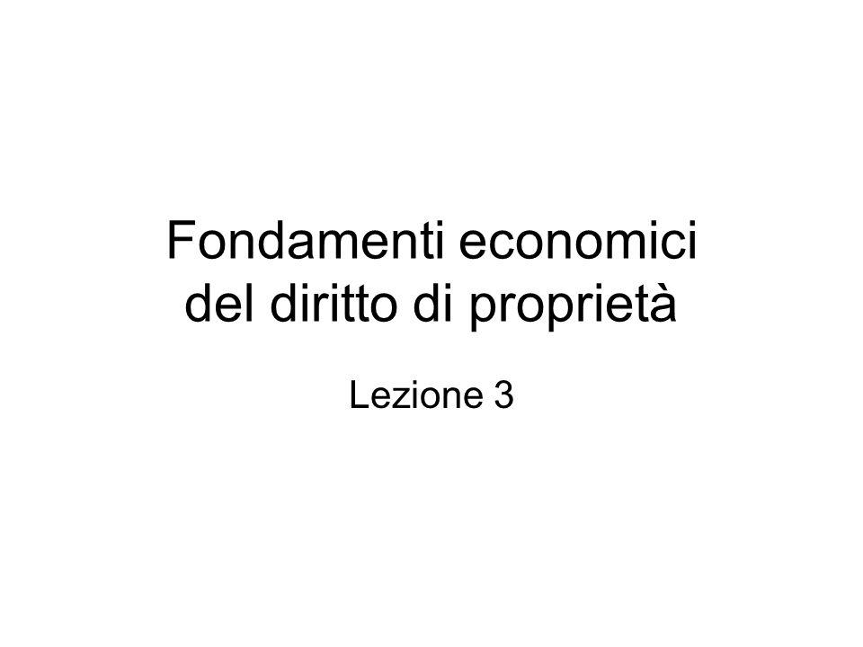 Fondamenti economici del diritto di proprietà Lezione 3