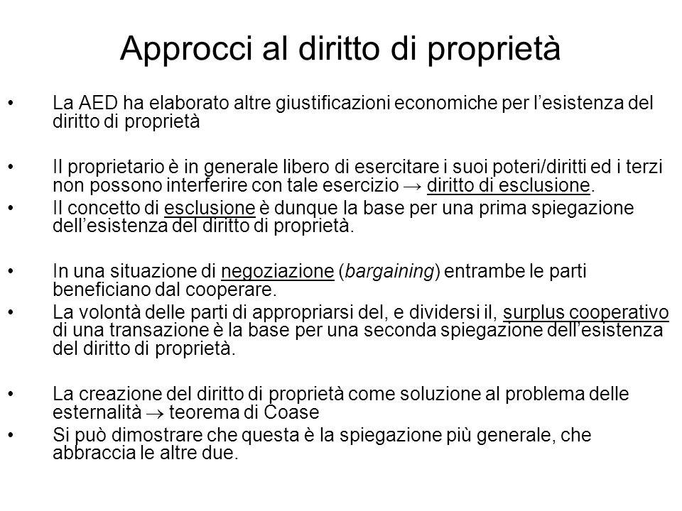 Approcci al diritto di proprietà La AED ha elaborato altre giustificazioni economiche per lesistenza del diritto di proprietà Il proprietario è in gen