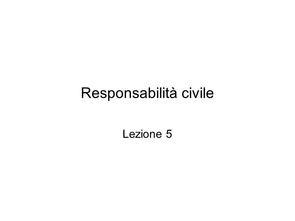 Responsabilità civile Lezione 5