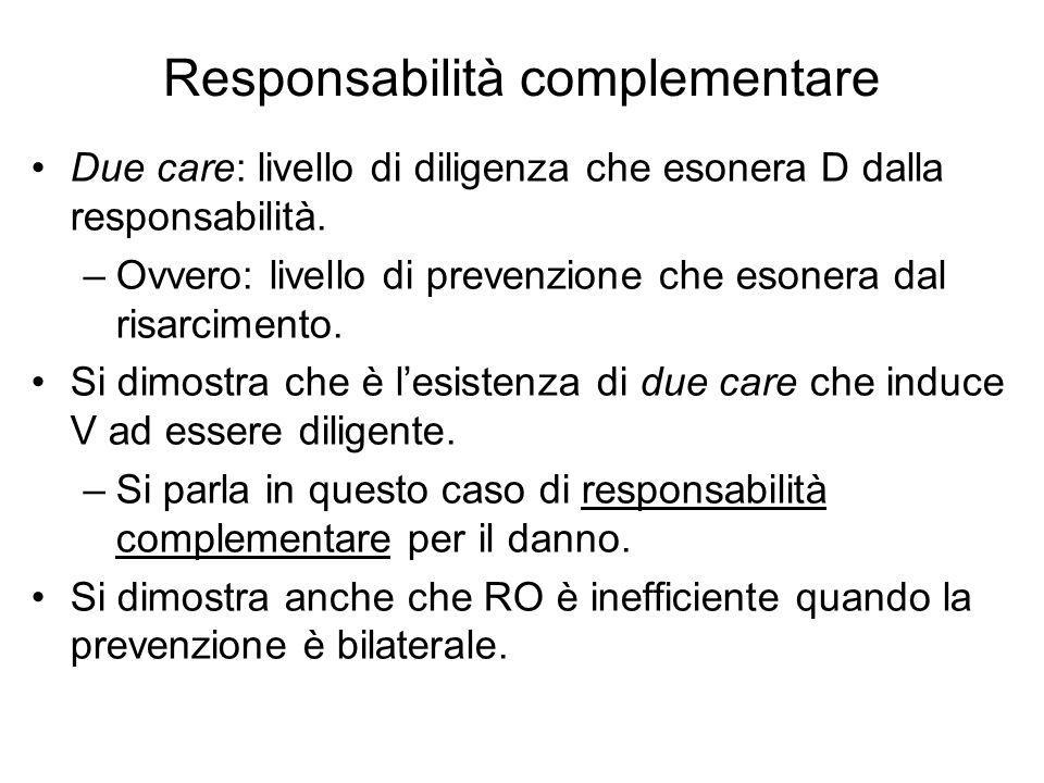 Responsabilità complementare Due care: livello di diligenza che esonera D dalla responsabilità.