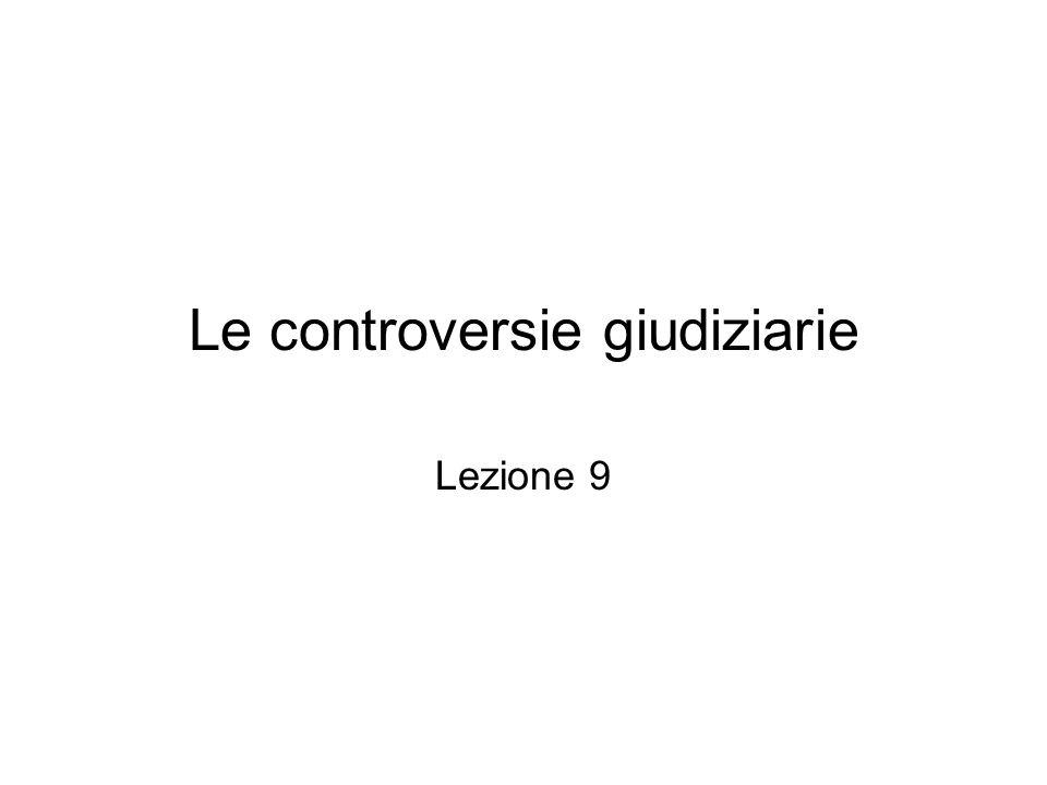 Le controversie giudiziarie Lezione 9