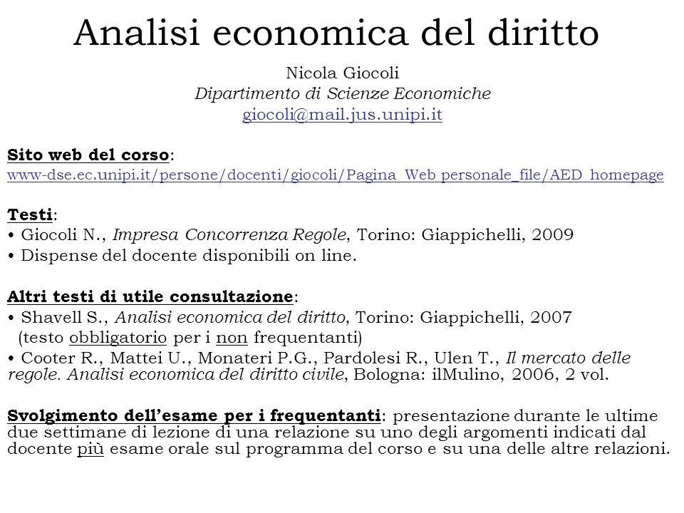 Analisi economica del diritto Nicola Giocoli Dipartimento di Scienze Economiche giocoli@mail.jus.unipi.it Sito web del corso : www-dse.ec.unipi.it/per