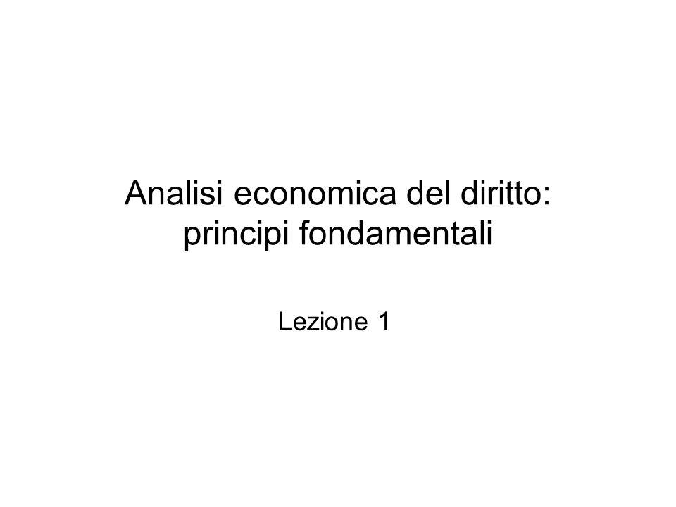 Analisi economica del diritto: principi fondamentali Lezione 1