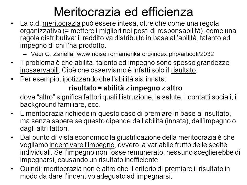 Meritocrazia ed efficienza La c.d. meritocrazia può essere intesa, oltre che come una regola organizzativa (= mettere i migliori nei posti di responsa