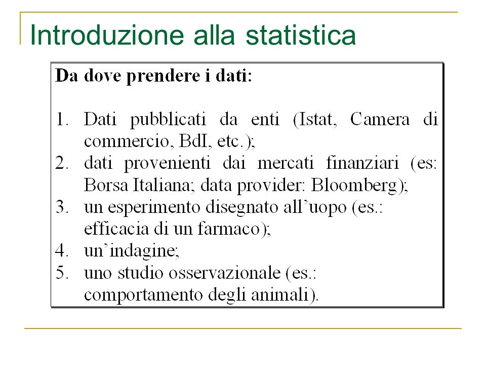 FASI DI UNA INDAGINE STATISTICA 1)Definizione degli obiettivi della ricerca Gli obiettivi dellindagine statistica devono essere chiari e particolareggiati.