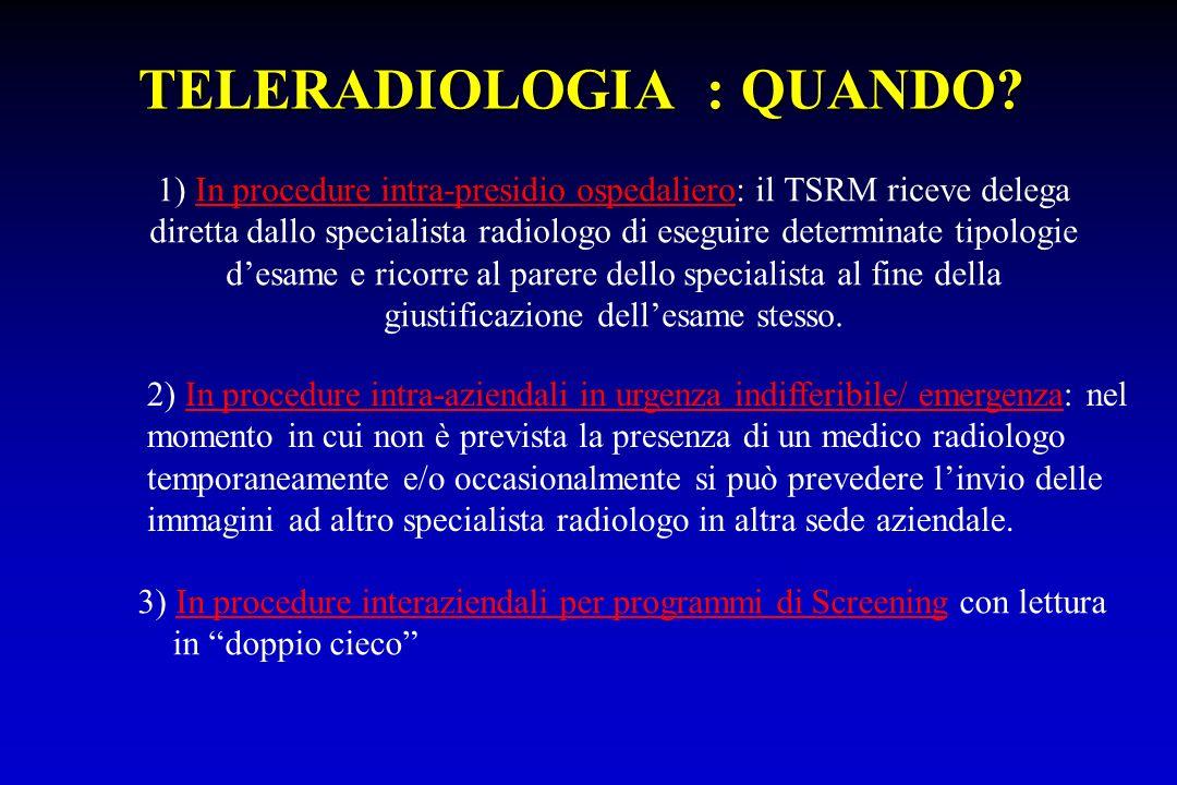1) In procedure intra-presidio ospedaliero: il TSRM riceve delega diretta dallo specialista radiologo di eseguire determinate tipologie desame e ricor