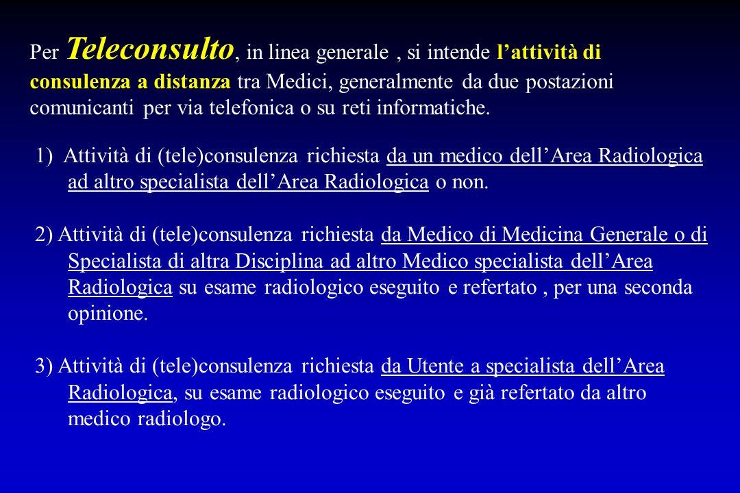 Per Teleconsulto, in linea generale, si intende lattività di consulenza a distanza tra Medici, generalmente da due postazioni comunicanti per via tele
