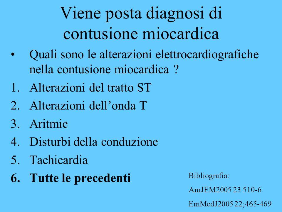 Viene posta diagnosi di contusione miocardica Quali sono le alterazioni elettrocardiografiche nella contusione miocardica ? 1.Alterazioni del tratto S