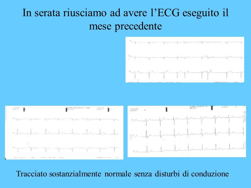 In serata riusciamo ad avere lECG eseguito il mese precedente Tracciato sostanzialmente normale senza disturbi di conduzione