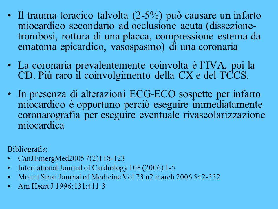 Il trauma toracico talvolta (2-5%) può causare un infarto miocardico secondario ad occlusione acuta (dissezione- trombosi, rottura di una placca, comp