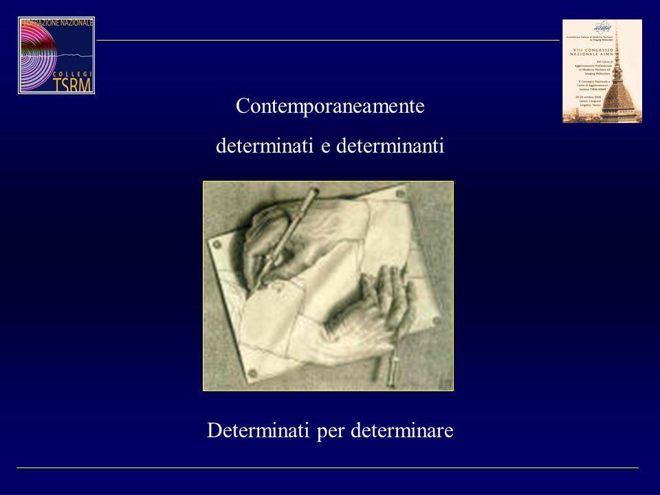 Contemporaneamente determinati e determinanti Determinati per determinare