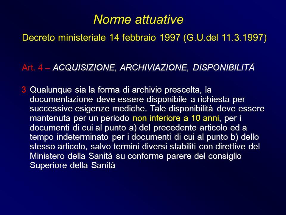 Art. 4 – ACQUISIZIONE, ARCHIVIAZIONE, DISPONIBILITÀ 3 Qualunque sia la forma di archivio prescelta, la documentazione deve essere disponibile a richie