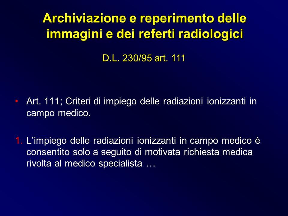 Art. 111; Criteri di impiego delle radiazioni ionizzanti in campo medico. 1. 1.Limpiego delle radiazioni ionizzanti in campo medico è consentito solo