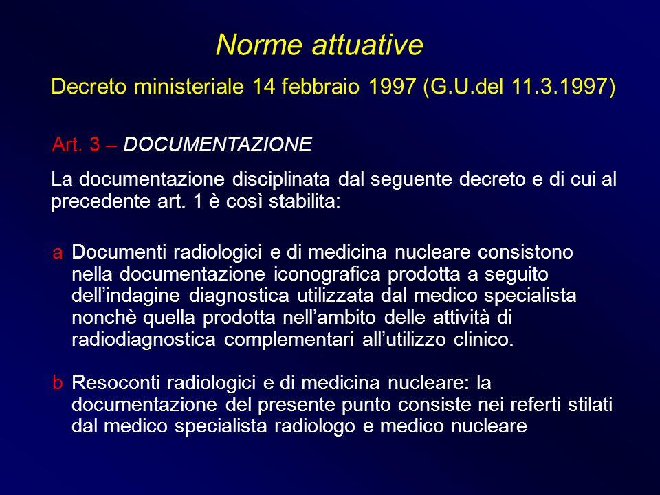 La documentazione disciplinata dal seguente decreto e di cui al precedente art. 1 è così stabilita: Art. 3 – DOCUMENTAZIONE a Documenti radiologici e