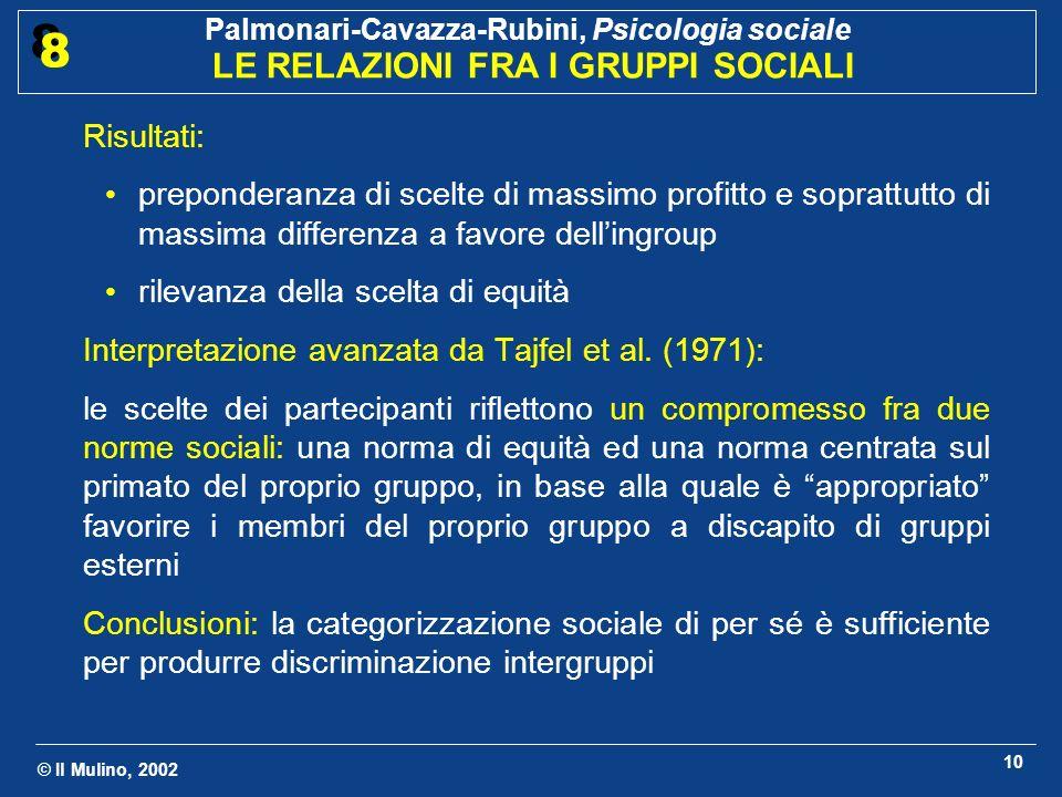 © Il Mulino, 2002 Palmonari-Cavazza-Rubini, Psicologia sociale LE RELAZIONI FRA I GRUPPI SOCIALI 8 8 11 2.