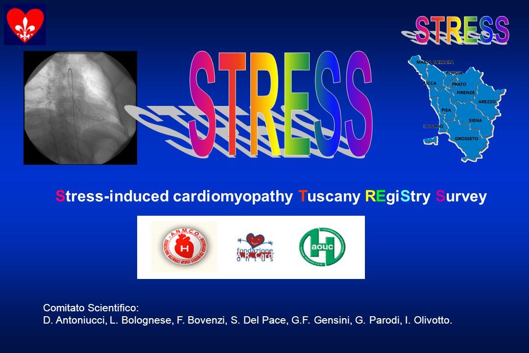 Stress-induced cardiomyopathy Tuscany REgiStry Survey Comitato Scientifico: D. Antoniucci, L. Bolognese, F. Bovenzi, S. Del Pace, G.F. Gensini, G. Par