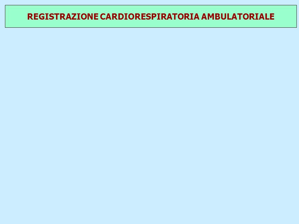 REGISTRAZIONE CARDIORESPIRATORIA AMBULATORIALE