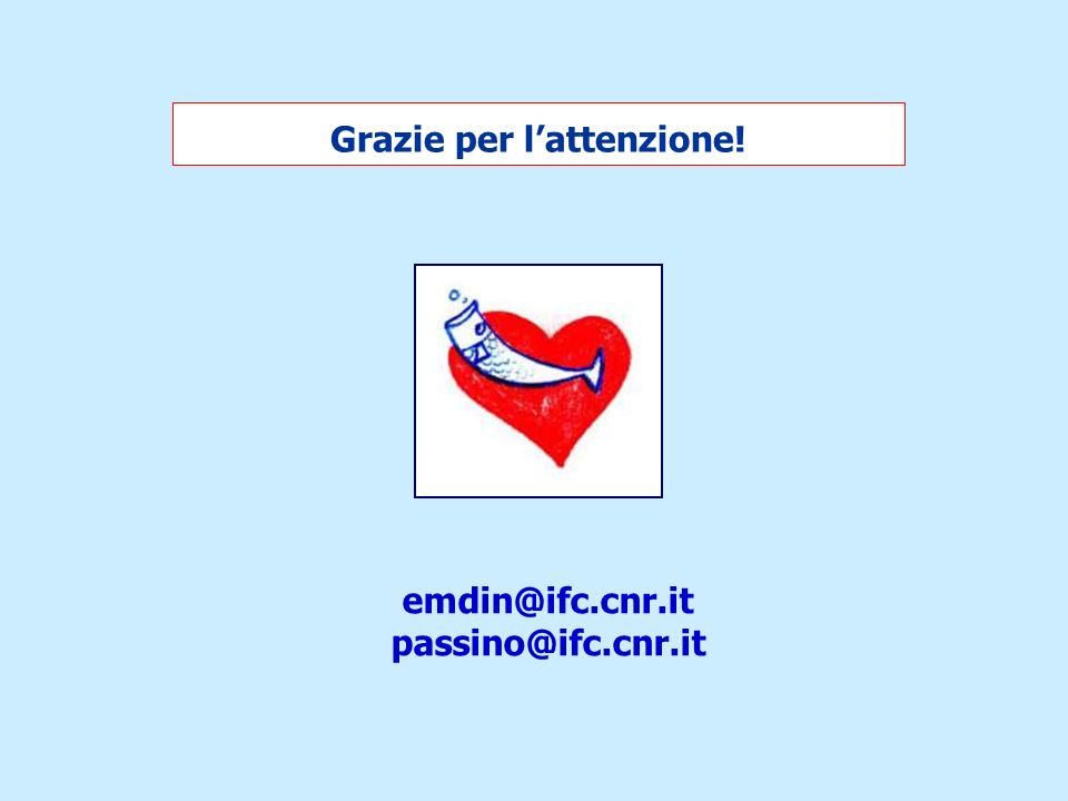 Grazie per lattenzione! emdin@ifc.cnr.it passino@ifc.cnr.it