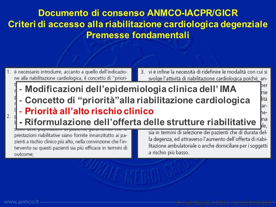 Documento di consenso ANMCO-IACPR/GICR Criteri di accesso alla riabilitazione cardiologica degenziale Premesse fondamentali G Ital Cardiol 2011;12 (3)