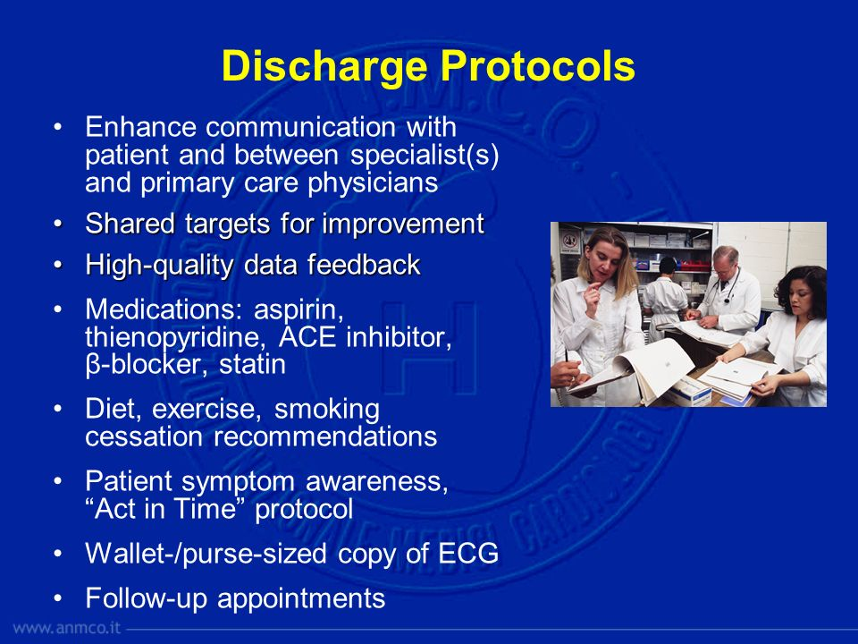 Discharge Protocols Enhance communication with patient and between specialist(s) and primary care physicians Shared targets for improvementShared targ