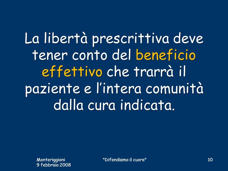 La libertà prescrittiva deve tener conto del beneficio effettivo che trarrà il paziente e lintera comunità dalla cura indicata. Monteriggioni 9 febbra