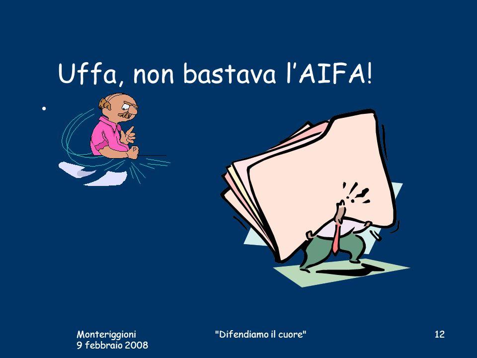 Uffa, non bastava lAIFA! Monteriggioni 9 febbraio 2008 12