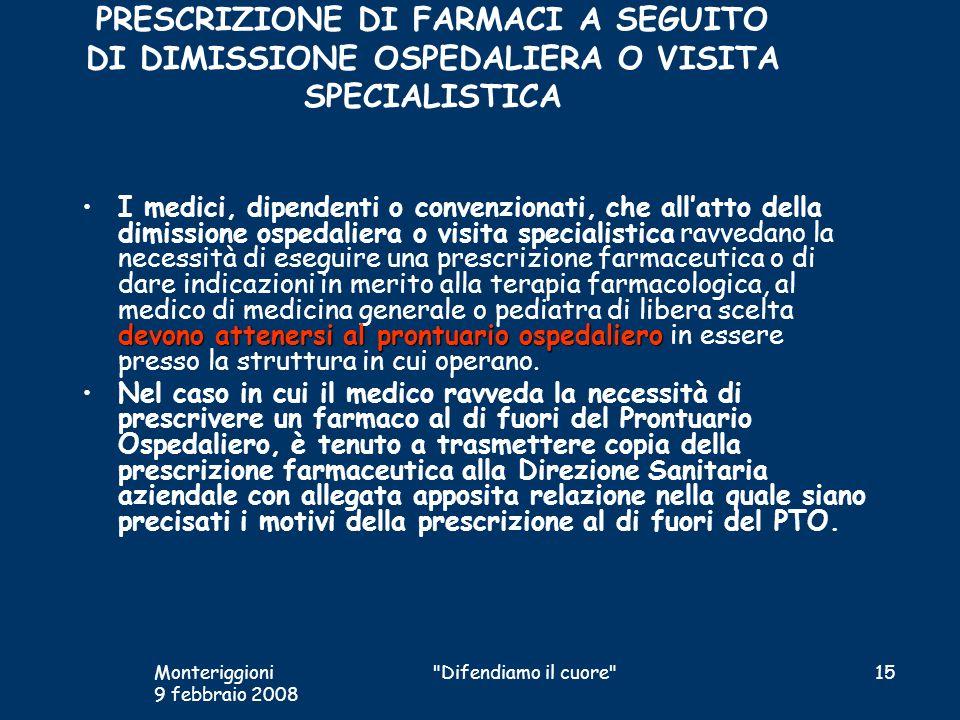 PRESCRIZIONE DI FARMACI A SEGUITO DI DIMISSIONE OSPEDALIERA O VISITA SPECIALISTICA devono attenersi al prontuario ospedalieroI medici, dipendenti o co