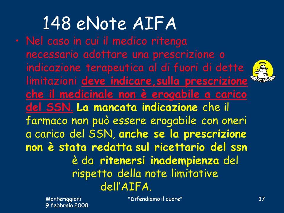 148 eNote AIFA Nel caso in cui il medico ritenga necessario adottare una prescrizione o indicazione terapeutica al di fuori di dette limitazioni deve