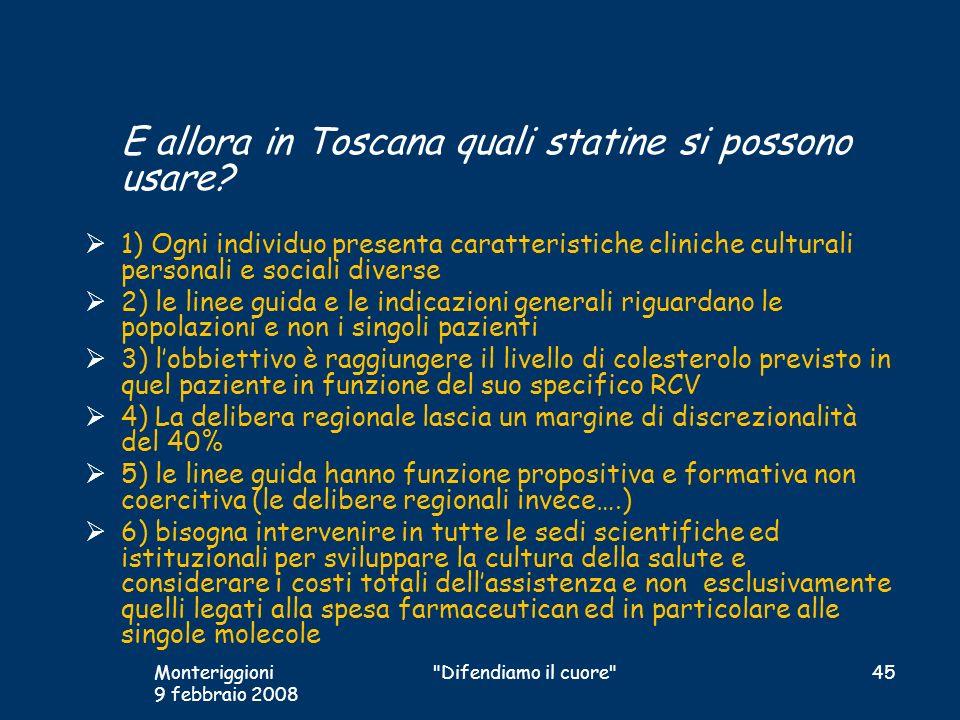 E allora in Toscana quali statine si possono usare? 1) Ogni individuo presenta caratteristiche cliniche culturali personali e sociali diverse 2) le li