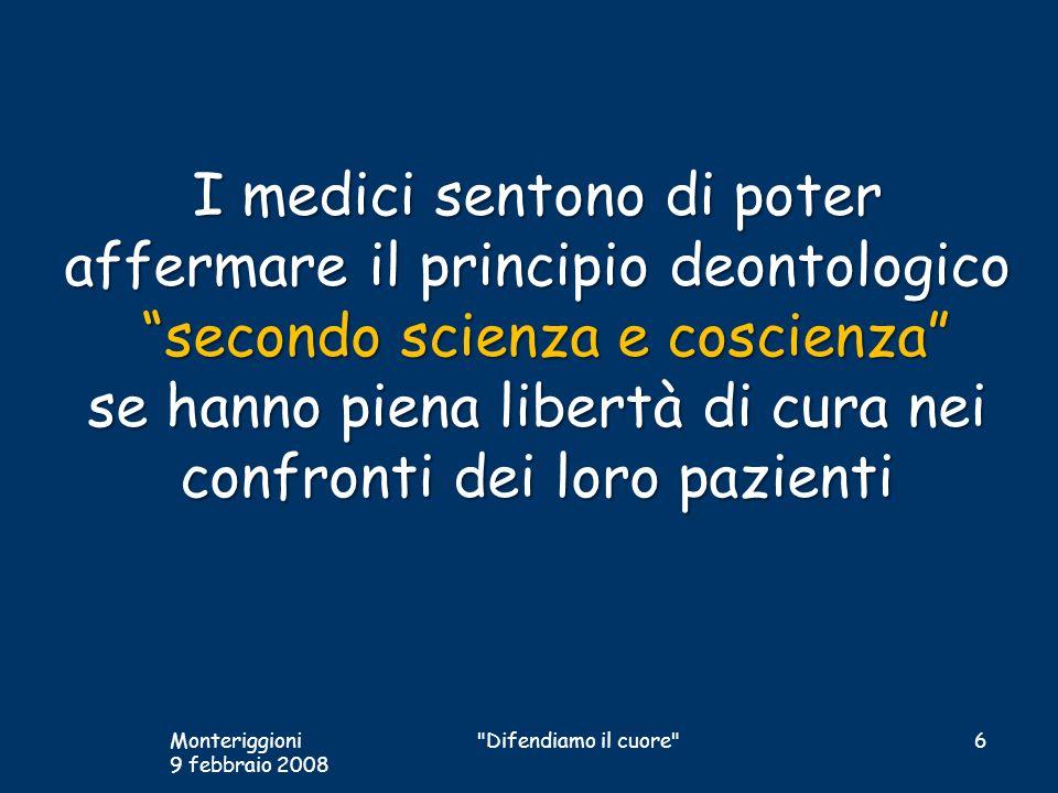 I medici sentono di poter affermare il principio deontologico secondo scienza e coscienza se hanno piena libertà di cura nei confronti dei loro pazien