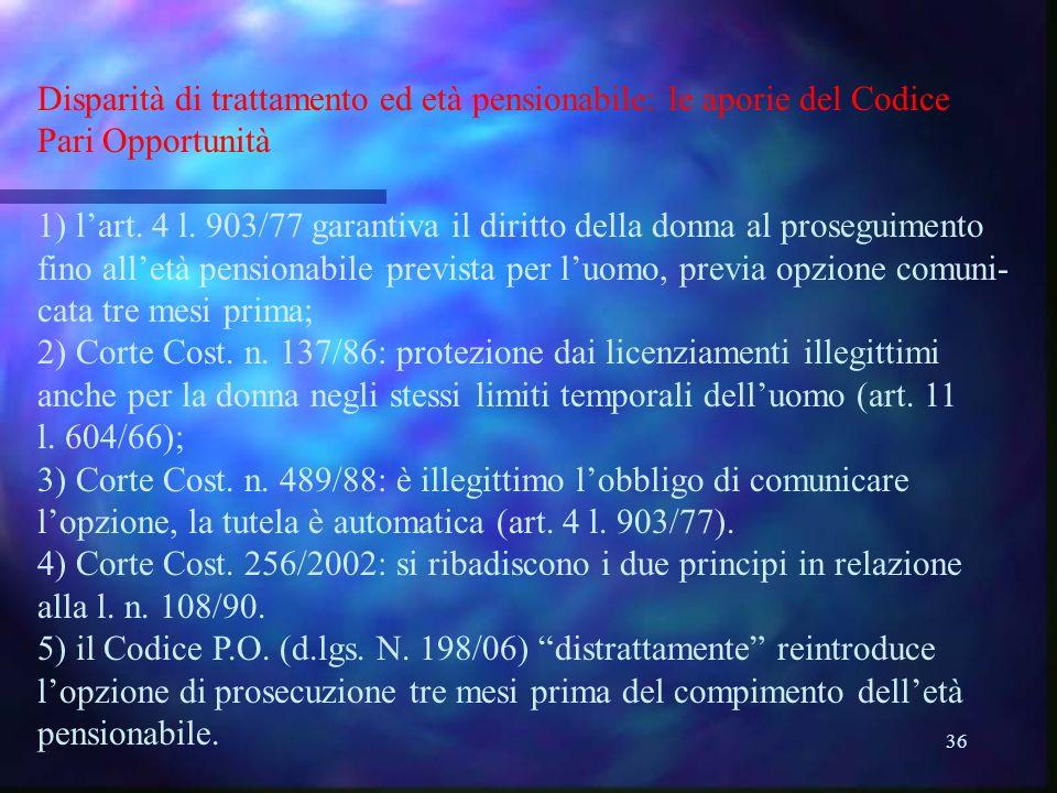 36 Disparità di trattamento ed età pensionabile: le aporie del Codice Pari Opportunità 1) lart.
