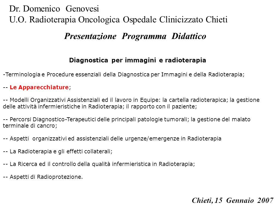 Diagnostica per immagini e radioterapia -Terminologia e Procedure essenziali della Diagnostica per Immagini e della Radioterapia; -- Le Apparecchiatur